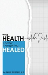 Why Health is Better Than Being Healed