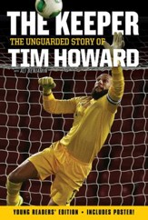 The Keeper Young Readers' Edition: The Unguarded Story of Tim Howard - eBook