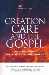Creation Care and the Gospel: Reconsidering the Mission of the Church