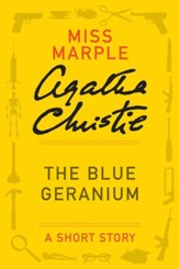 The Blue Geranium: A Miss Marple Story - eBook