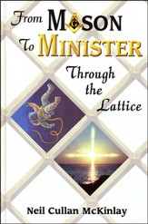 From Mason to Minister: Through the Lattice