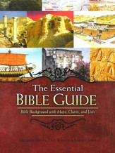 The Essential Bible Guide: Bible Background with Maps, Charts, and Lists
