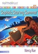 Faithgirlz! ™ Fiction Series #6: Sophie's Stormy Summer