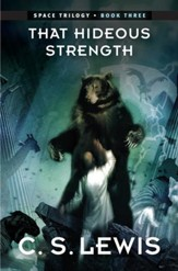 That Hideous Strength: (Space Trilogy, Book Three) / Digital original - eBook