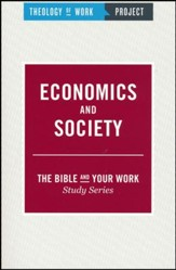 Theology of Work Project: Economics and Society