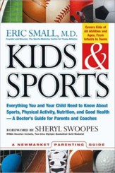 Kids & Sports: Everything You and Your Child Need to Know About Sports, Physical Activity, and Good Health - A Doctor's Guide for Parents and Coaches - eBook