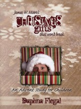 Christmas Gifts That Won't Break: An Advent Study for Children