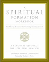 A Spiritual Formation Workbook -: Small Group Resources for Nurturing Christian Growth - eBook