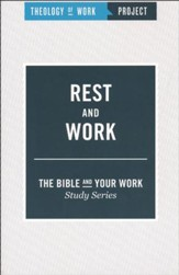 Theology of Work Project: Rest and Work