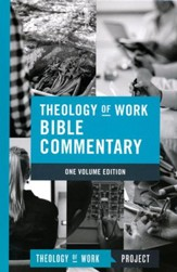 Theology of Work Bible Commentary, One-Volume Hardcover edition