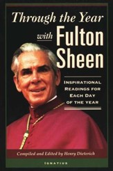 Through the Year with Fulton Sheen: Inspirational Readings for Each Day