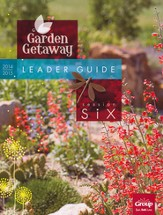 Garden Getaway Session 6 Leader Guide
