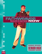 FaithWeaver Now Senior High Leader Guide, Fall 2014