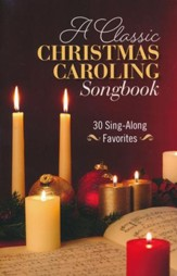A Classic Christmas Caroling Songbook: 30 Sing-Along Favorites