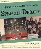 Jeub's Guide to Home School Speech & Debate, 3rd Edition