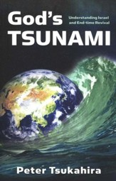God's Tsunami: Understanding Israel and End Time Revival