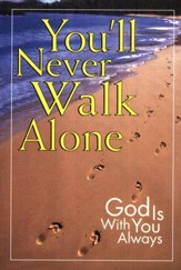 You'll Never Walk Alone: God is With You Always