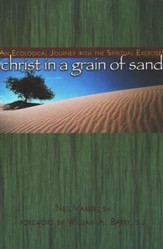 Christ in a Grain of Sand: An Ecological Journey with the Spiritual Exercises