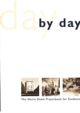 Day by Day: The Notre Dame Prayer Book for Students, Revised Edition