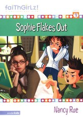 Faithgirlz! ™ Fiction Series #9: Sophie Flakes Out