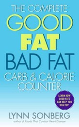 The Complete Good Fat/ Bad Fat, Carb & Calorie Counter - eBook