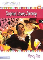 Faithgirlz! ™ Fiction Series #10: Sophie Loves Jimmy