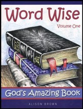 Word Wise, Volume One - God's Amazing Book