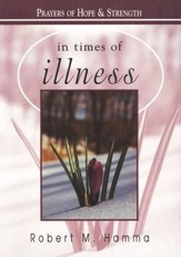 In Times of Illness: Prayers of Hope and Strength