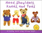 Head, Shoulders, Knees and Toes A Teddy Bear sing-along book