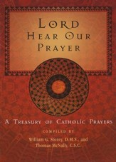 Lord Hear Our Prayer: A Treasury of Catholic Prayers