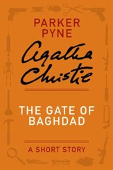 The Gate of Baghdad: A Parker Pyne Story - eBook