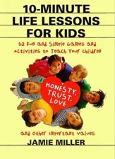 10-Minute Life Lessons for Kids: 52 Fun & Simple Games & Activities to Teach Kids - eBook