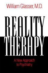 Reality Therapy: A New Approach to Psychiatry - eBook