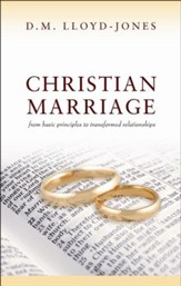 Christian Marriage: From Basic Principles to Transformed Relationships