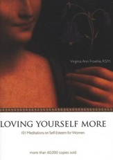 Loving Yourself More, Revised: 101 Meditations on Self-Esteem for Women