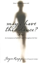 May I Have This Dance? 15th Anniversary Edition: An Invitation to Faithful Prayer Throughout the Year
