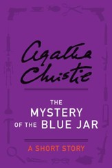 The Mystery of the Blue Jar: A Short Story - eBook
