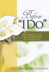 Before I Do, Revised: Preparing for the Sacrament of Marriage