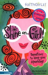 Faithgirlz! Shine On, Girl: Devotions to Keep You Smiling