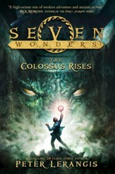 Seven Wonders Book 1: The Colossus Rises - eBook