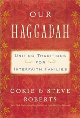 Our Haggadah: Uniting Traditions for Interfaith Families - eBook