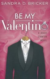 #2: Be My Valentino - A Jessie Stanton Novel