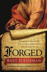 Forged: Writing in the Name of God-Why the Bible's Authors Are Not Who We Think They Are - eBook