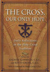 The Cross, Our Only Hope: Daily Reflections in the Holy Cross Tradition, Revised