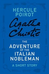 The Adventure of the Italian Nobleman: A Hercule Poirot Story - eBook