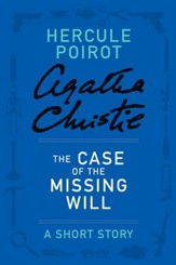 The Case of the Missing Will: A Hercule Poirot Story - eBook