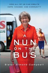 A Nun on the Bus: How All of Us Can Create Hope, Change, and Community - eBook