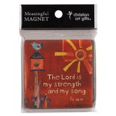 The Lord Is My Strength and My Song Wood Magnet