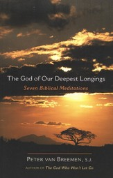 The God of Our Deepest Longings: Seven Biblical Meditations