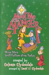 Meet Me At the Manger: Wise Men Still Follow Him Today